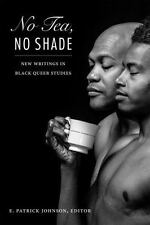 No Tea, No Shade: New Writings in Black Queer Studies, , New Book