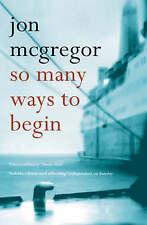 So Many Ways to Begin McGregor, Jon New Books
