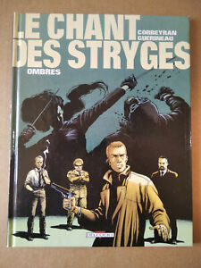 LE CHANT DES STRYGES n°1 , ombres ,  ( Corbeyran/Guérineau ,é.o novembre 1997 )