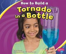 How to Build a Tornado in a Bottle (Pebble Plus)-ExLibrary