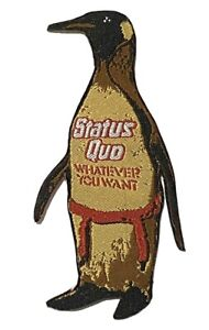 STATUS QUO - Whatever You Want - Penguin Shaped Woven Patch Iron/Sew On