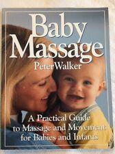"""""""Baby Massage"""" book By Peter Walker, New!  Ships Free!"""