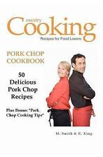"Pork Chop Cookbook: 50 Delicious Pork Chop Recipes Plus Bonus: ""Pork Chop Cookin"