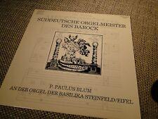 Süddeutsche Orgelmeister Barock P. Paulus Blum Basilika Steinfeld  Vinyl LP