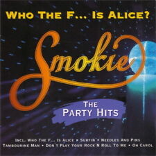 Smokie Who The F... Is Alice? The Party Hits (Oh Carol, Needles And Pins) EMI CD