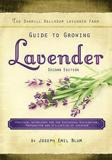The Sawmill Ballroom Lavender Farm Guide to Growing Lavender, Second Edition.: P