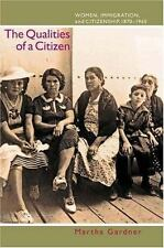 The Qualities of a Citizen: Women, Immigration, and Citizenship, 1870-1965 by G