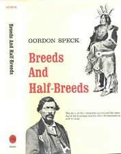 BREEDS AND HALF-BREEDS By Gordon Speck - 1969 1st Edition HB