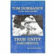 True Unity : Willing Communication Between Horse and Human by Tom Dorrance (2012