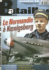 BATAILLES N°18 NORMANDIE NIEMEN A KOENIGSBERG / U-333 / ARNHEM / V2 / COL FABIEN