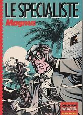 MAGNUS. Le Spécialiste. Albin Michel 1985. EO. Etat neuf
