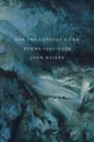 For the Century's End: Poems: 1990-1999: By John Haines