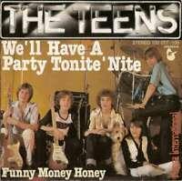 "The Teens - We'll Have A Party Tonite 'Nite (7"",  Vinyl Schallplatte - 11433"
