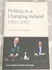 Politics in a Changing Ireland 1960-2007: A Tribute to Seamus Pattison Signed!