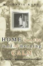 Home Was the Land of Morning Calm: A Saga of a Korean-American Family (Paperback