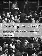 Trading in Lives? Operations of the Jewish Relief and Rescue Committee in Budape