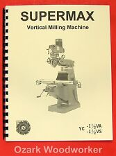 Supermax Yc-1 1/2 Va Vs Vertical Milling Machine Operating & Parts Manual 0713