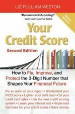 Your Credit Score: How to Fix, Improve, and Protect the 3-Digit Number that Shap