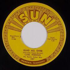 CARL PERKINS: Glad All Over US SUN 287 Orig Rockabilly 45 VG++ HEAR