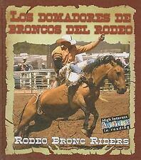 Los Domadores de Broncos del RodeoRodeo Bronc Riders (Todo Sobre El Rodeo (All a