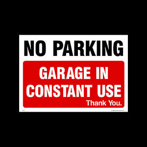 No Parking - Garage in constant use - Plastic Sign, Metal or Sticker (MISC6)