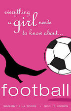 Everything a Girl Needs to Know About Football, De LaTorre, Simeon & Brown, Soph
