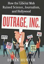 Outrage, Inc.: How the Liberal Mob Ruined Science, Journalism, and Hollywood…