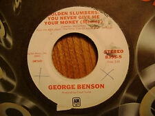 PROMO A & M 45 RECORD/GEORGE BENSON/GOLDEN SLUMBERS/YOU NEVER GIVE ME YOUR MONEY