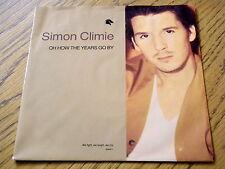 "SIMON CLIMIE - OH HOW THE YEARS GO BY  7"" VINYL PS"