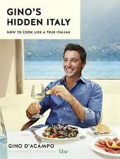 Gino's Hidden Italy: How to Cook Like a True Italian by Gino D'Acampo (Hardback,