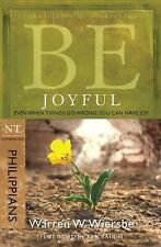 Be Joyful: Even When Things Go Wrong, You Can Have Joy: NT Commentary Philippian