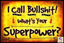 BULLSHIT SUPERPOWER! MADE IN USA METAL SIGN 8X12 FUNNY MAN CAVE DECOR BAR OFFICE