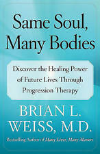 Same Soul, Many Bodies: Discover the Healing Power of Future Lives-ExLibrary