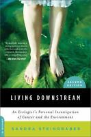 Living Downstream : An Ecologist's Personal Investigation of Cancer and the...