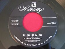 RARE 45 - RONNIE GAYLORD - BE MY BABY BOO / PRIZE OF GOLD - MERCURY 70585 VG+