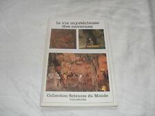 la vie mysterieuse des cavernes n°155 ,tallandier,1976