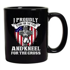 I Proudly Stand For The Flag And Kneel For The Cross DT Coffee 11 Oz Black