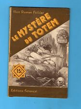 ►FERENCZI - MON ROMAN POLICIER N°225 - LE MYSTERE DU TOTEM - TOSSEL - 1952