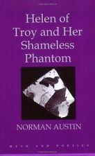 Helen of Troy and Her Shameless Phantom by Norman Austin (2008, Paperback)