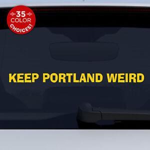 Keep Portland Weird vinyl decal, iconic Portland Oregon sticker