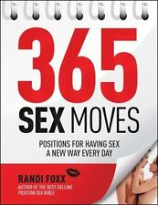 365 Sex Moves: Positions for Having Sex a New Way Every Day: By Foxx, Randi