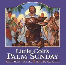 Little Colt's Palm Sunday, Adams, Michelle Medlock, New Book
