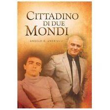 Cittadino Di Due Mondi by Angelo R. Andriulli (2013, Hardcover)