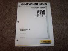 NH New Holland D85B D95B Tier 3 Crawler Dozer Owner Operator User Guide Manual