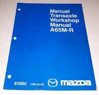 Mazda A65M-R Manual Transaxle Workshop Service Manual 09/2002 1755-1U-02I
