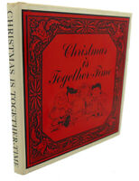 Charles M. Schulz CHRISTMAS IS TOGETHER-TIME  1st Edition 1st Printing