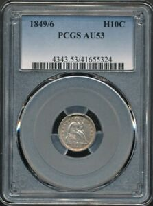 1849/6 Seated Liberty Half Dime PCGS AU 53 *Some Mint Luster Visible!*