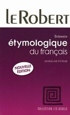 LE ROBERT DICTIONNAIRE ETYMOLOGIQUE DU FRANCAIS - PICOCHE, JACQUELINE (COM)/ ROL