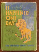 It Happened One Day, Wonder Story Books, Hardback, 1938 HC Acceptable Exlib