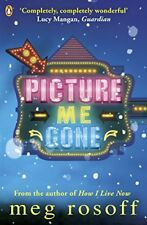 Picture Me Gone By Meg Rosoff. 9780141344065